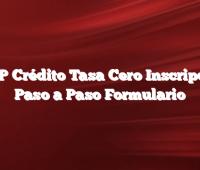 AFIP Crédito Tasa Cero Inscripción  Paso a Paso Formulario