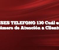 ANSES TELEFONO 130 Cuál es el Número de Atención a Clientes