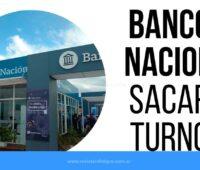Como Sacar Turnos para el Banco Nacion