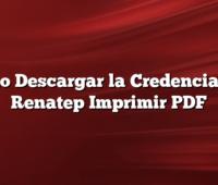 Cómo Descargar la Credencial del Renatep Imprimir PDF