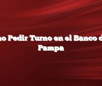 Cómo Pedir Turno en el Banco de la Pampa