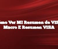 Cómo Ver MI Resumen de VISA Macro E Resumen VISA