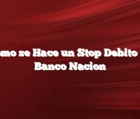 Cómo se Hace un Stop Debito en Banco Nacion