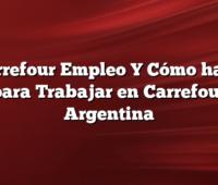 Carrefour Empleo Y  Cómo hago para Trabajar en Carrefour Argentina