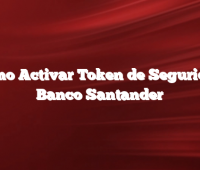 Como Activar Token de Seguridad Banco Santander