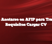 Como Anotarse en AFIP para Trabajar  Requisitos Cargar CV