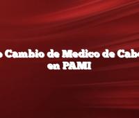 Como Cambio de Medico de Cabecera en PAMI