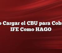 Como Cargar el CBU para Cobrar el IFE Como HAGO
