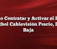 Como Contratar y Activar el Pack Futbol Cablevisión Precio, Dar Baja
