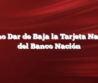 Como Dar de Baja la Tarjeta Nativa del Banco Nación