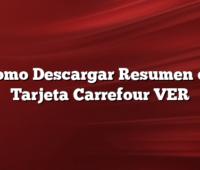 Como Descargar Resumen de Tarjeta Carrefour VER