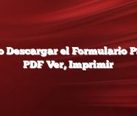 Como Descargar el Formulario PS 6.9 PDF Ver, Imprimir