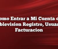 Como Entrar a Mi Cuenta de Cablevision Registro, Usuario, Facturacion
