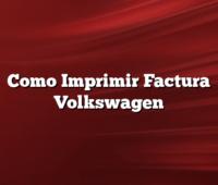 Como Imprimir Factura Volkswagen