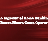 Como Ingresar al Home Banking de Banco Macro Como Operar