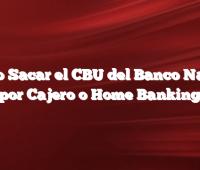 Como Sacar el CBU del Banco Nacion por Cajero o Home Banking
