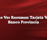 Como Ver Resumen Tarjeta VISA Banco Provincia