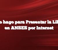 Como hago para Presentar la Libreta en ANSES por Internet