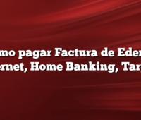 Como pagar Factura de Edenor Internet, Home Banking, Tarjeta