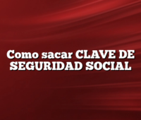 Como sacar CLAVE DE SEGURIDAD SOCIAL