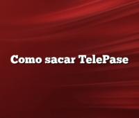Como sacar TelePase