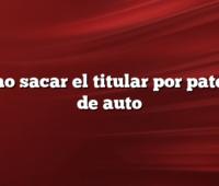 Como sacar el titular por patente de auto