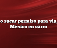 Como sacar permiso para viajar a México en carro