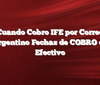 Cuando Cobro IFE por Correo Argentino Fechas de COBRO en Efectivo