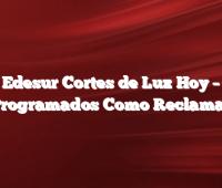 Edesur Cortes de Luz Hoy –  Programados  Como Reclamar