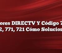 Errores DIRECTV Y  Código 711, 722, 771, 721 Cómo Solucionar