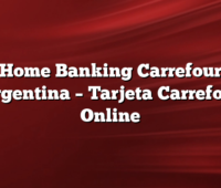 Home Banking Carrefour Argentina –  Tarjeta Carrefour Online