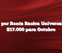 IFE por Renta Basica Universal de $17.000 para Octubre