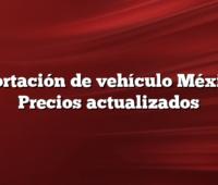 Importación de vehículo México  + Precios actualizados
