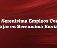 La Serenísima Empleos Como Trabajar en Serenísima Enviar CV