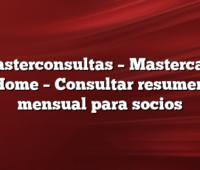 Masterconsultas –  Mastercard Home –  Consultar resumen mensual para socios