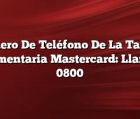 Número De Teléfono De La Tarjeta Alimentaria Mastercard: Llamar 0800