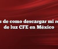Pasos de como descargar mi recibo de luz CFE en México