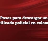 Pasos para descargar un certificado policial en colombia