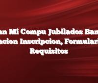 Plan Mi Compu Jubilados Banco Nacion  Inscripcion, Formulario, Requisitos
