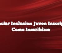 Potenciar Inclusion Joven Inscripcion  Como Inscribirse