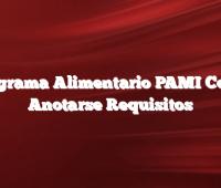 Programa Alimentario PAMI  Como Anotarse Requisitos