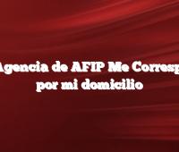 Qué Agencia de AFIP Me Corresponde por mi domicilio