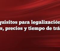 Requisitos para legalización de autos, precios y tiempo de trámite