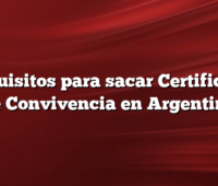 Requisitos para sacar  Certificado de Convivencia en Argentina