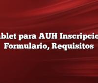 Tablet para AUH  Inscripcion, Formulario, Requisitos