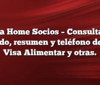 Visa Home Socios –  Consulta tu saldo, resumen y teléfono de tu Visa Alimentar y otras.