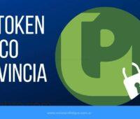 Que es el Bip Token Banco Provincia sin ir al cajero